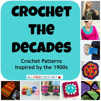 Crochet the decades3 Crochet the Decades: Crochet Patterns Inspired by the 1900s
