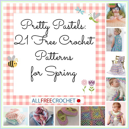 Pastel Patterns 350 Pretty Pastels: 21 Free Crochet Patterns for Spring