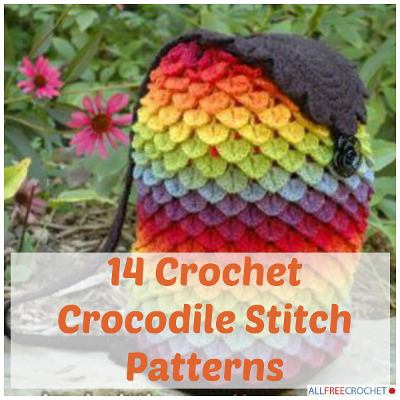 Free Crochet Patterns Using The Crocodile Stitch : 14 Crochet Crocodile Stitch Patterns - Stitch and Unwind