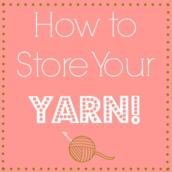 how to store your yarn How to Store Your Yarn