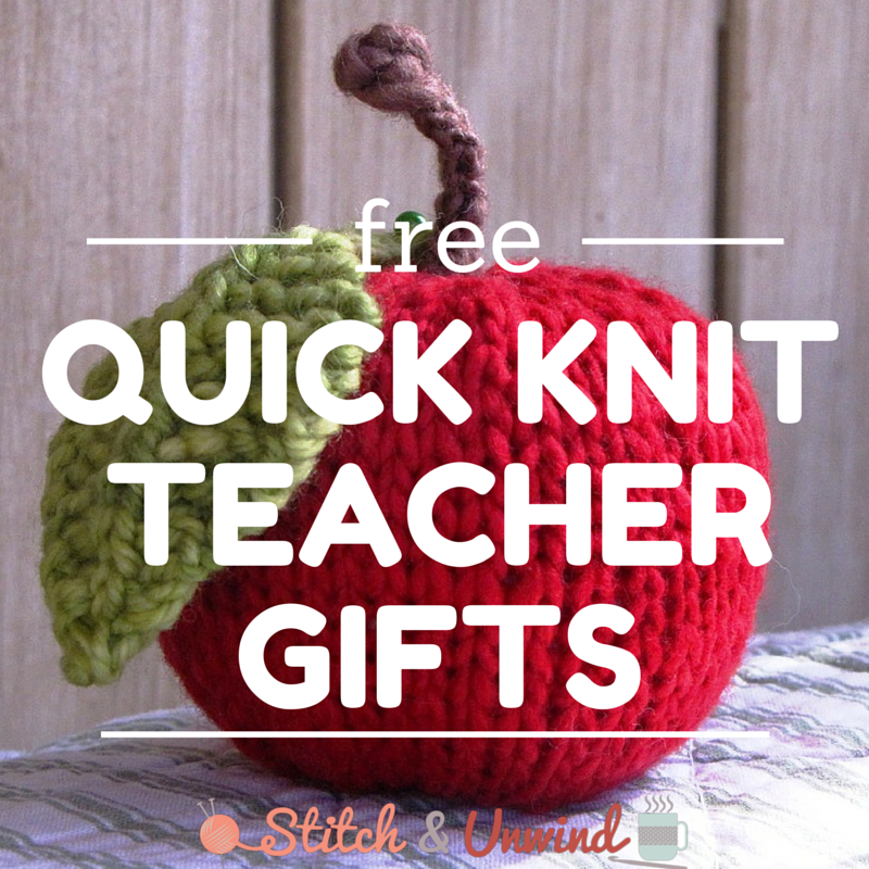 Knitting Gifts Ideas : Quick as a wink knit teacher gifts