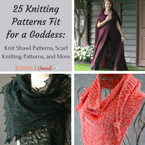25 Knitting Patterns Fit for a Goddess