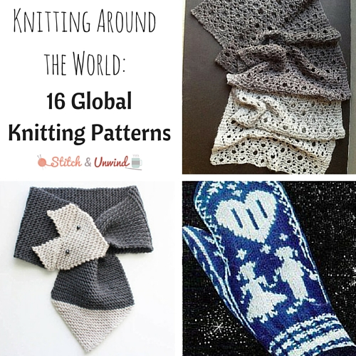 Knitting Around the World: 16 Global Knitting Patterns