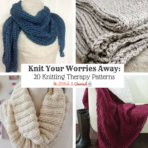 Knit Your Worries Away: 20 Knitting Therapy Patterns