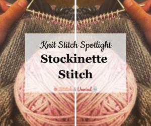 Knit Stitch Spotlight: Stockinette Stitch