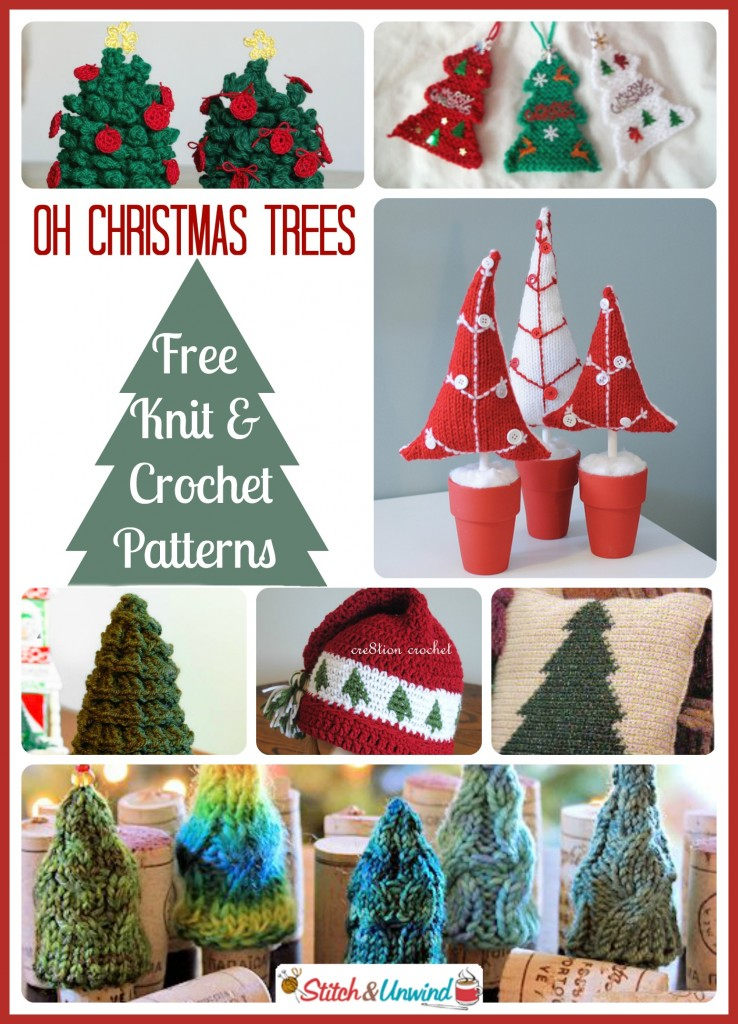 Oh Christmas Trees Lovely Knit Crochet Patterns Stitch And Unwind