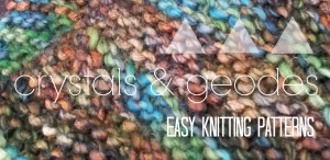 Crystals & Geodes: Easy Knitting Patterns