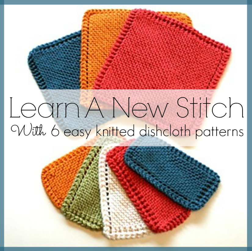 Learn a New Stitch with 6 Easy Knitted Dishcloth Patterns - Stitch ...