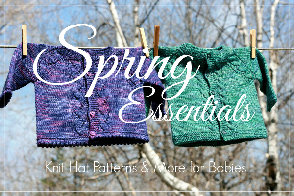 Spring Essentials: Knit Hat Patterns & More for Babies