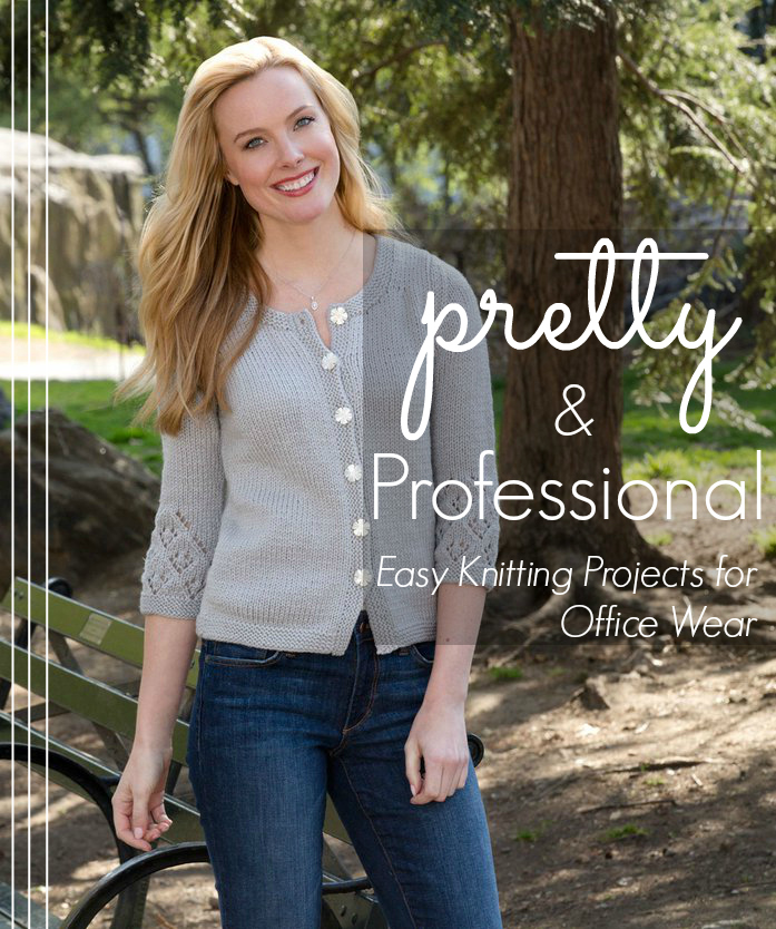 Pretty & Professional: Easy Knitting Projects for Office Wear ...
