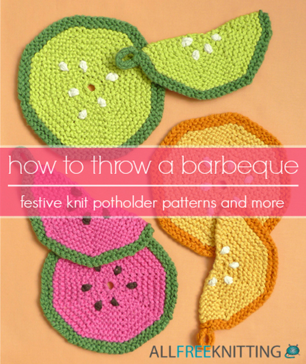 How to Throw a Barbeque: Festive Knit Potholder Patterns and More ...