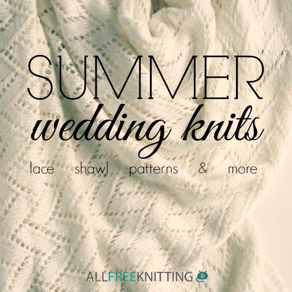 Summer Wedding Knits Lace Shawl Patterns And More Stitch And Unwind