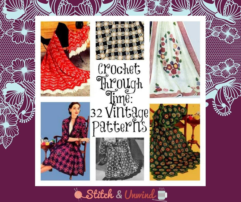 Crochet Through Time 32 Vintage Patterns Stitch And Unwind