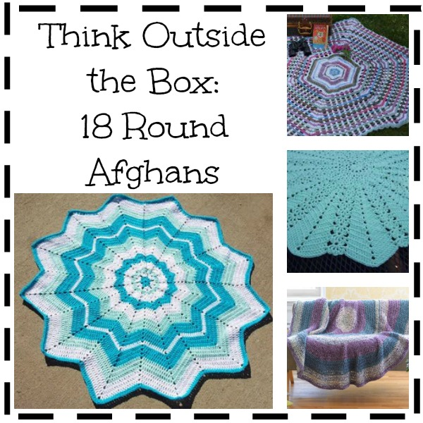 Think Outside The Box 18 Round Afghan Patterns Stitch And Unwind