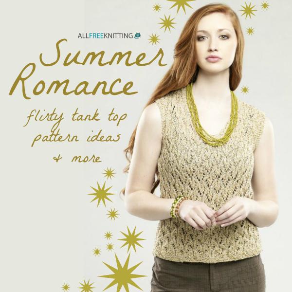 Summer Romance: Flirty Tank Top Pattern Ideas & More - Stitch and Unwind