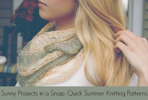 Sunny Projects in a Snap: Quick Summer Knitting Patterns