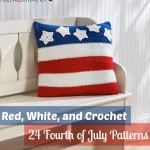 Red, White, and Crochet: 24 Fourth of July Patterns