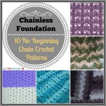 Chainless Foundation: 10 No Beginning Chain Crochet Patterns
