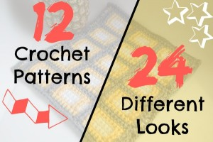 12 Crochet Patterns, 24 Different Looks
