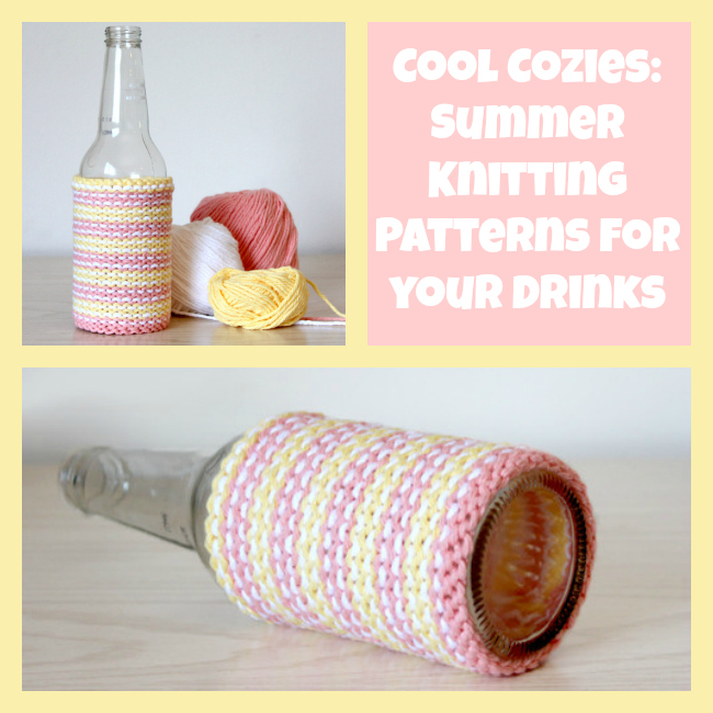 Cool Cozies 8 Summer Knitting Patterns For Your Drinks Stitch And
