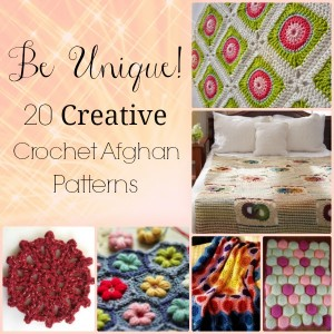 Be Unique: 20 Creative Crochet Afghan Patterns