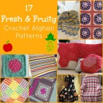 17 Fresh & Fruity Crochet Afghan Patterns