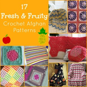 17 Fresh & Fruity Crochet Afghan Patterns