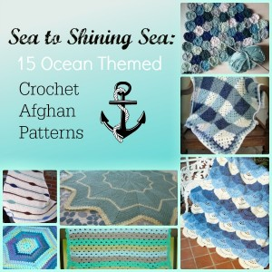 Sea to Shining Sea: 15 Ocean Themed Crochet Afghan Patterns
