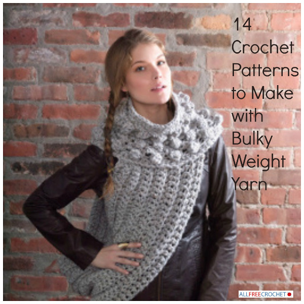 14 Crochet Patterns To Make With Bulky Weight Yarn