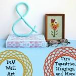 DIY Wall Art: Yarn Tapestries, Hangings, and More