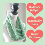 Knitter's Delight: 25 Incredibly Easy Scarf Patterns