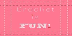 Crochet Is Fun