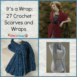 It's a Wrap: 27 Crochet Scarves and Crochet Wraps
