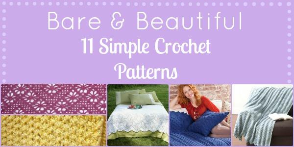 Bare Beautiful 11 Simple Crochet Patterns Stitch And Unwind