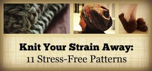 Knit Your Strain Away: 11 Stress Free Patterns