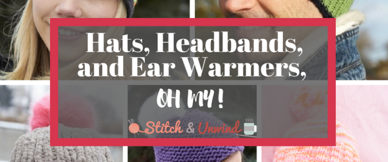 DIY Knitted Hats, Headbands and Ear Warmers, Oh My!