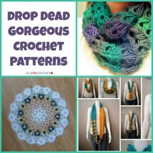 Drop Dead Gorgeous Crochet Patterns