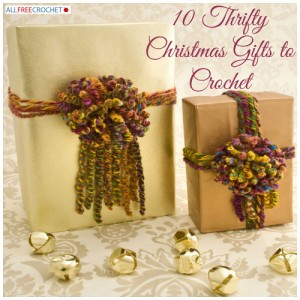 Thrifty Christmas Gifts to Crochet