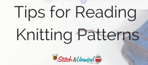 How to Knit: Tips for Reading Knitting Patterns