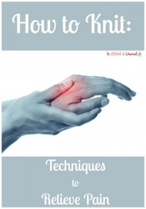 How to knit: Techniques to Relieve Pain