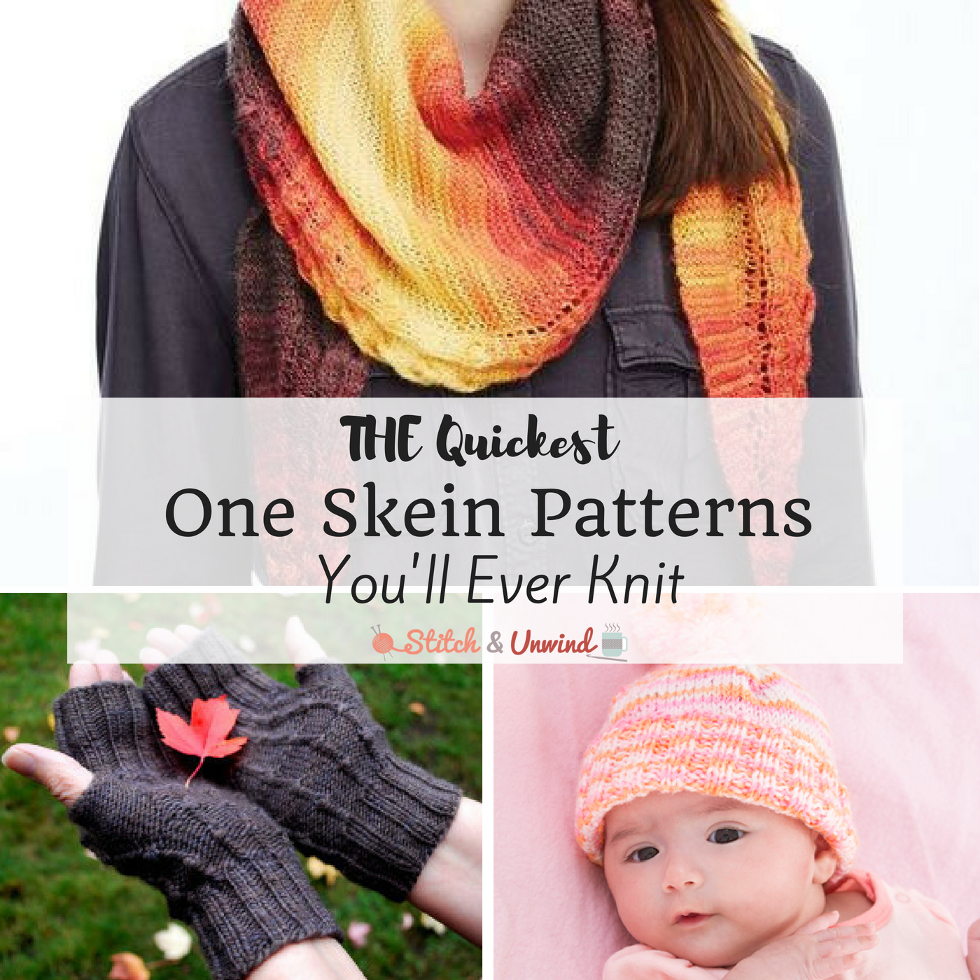 The Quickest One Skein Patterns You'll Ever Knit - Stitch and Unwind