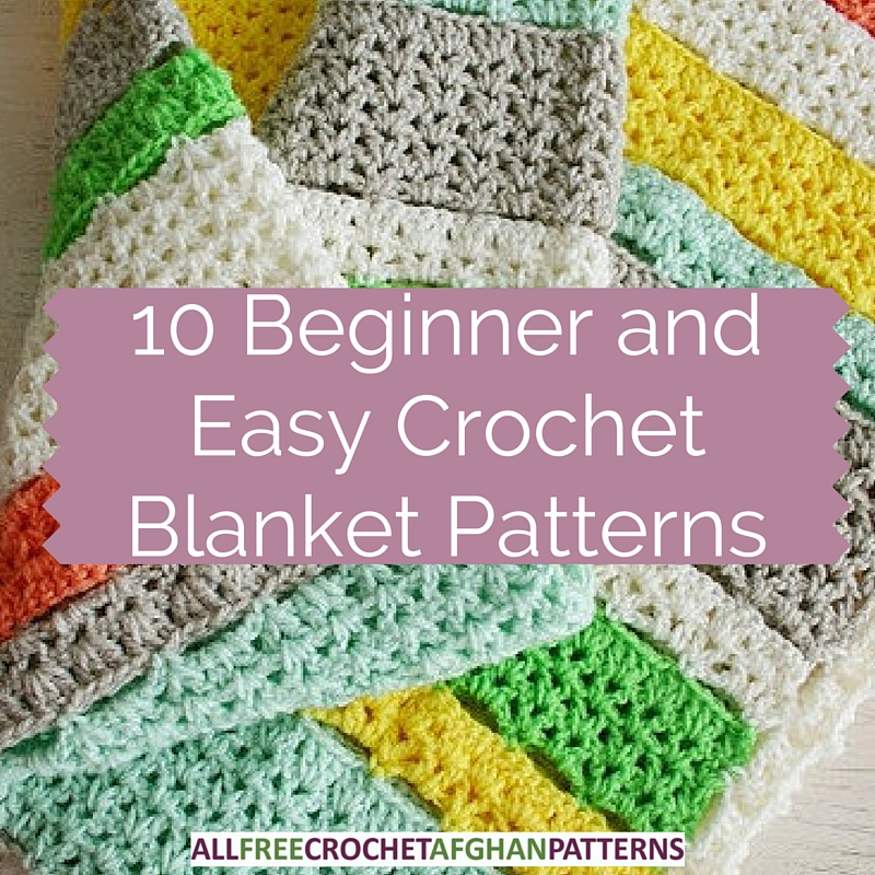 Quick And Easy Beginner Crochet Patterns : 10 Beginner and Easy Crochet Blanket Patterns - Stitch and ...
