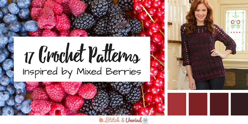 17 Crochet Patterns Inspired by Mixed Berries