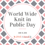 Happy World Wide Knit in Public Day!