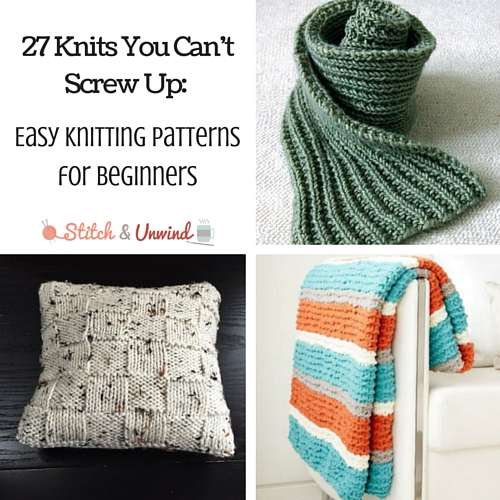 40 Knits You Can't Screw Up Easy Knitting Patterns For Beginners Impressive Easy Knit Patterns