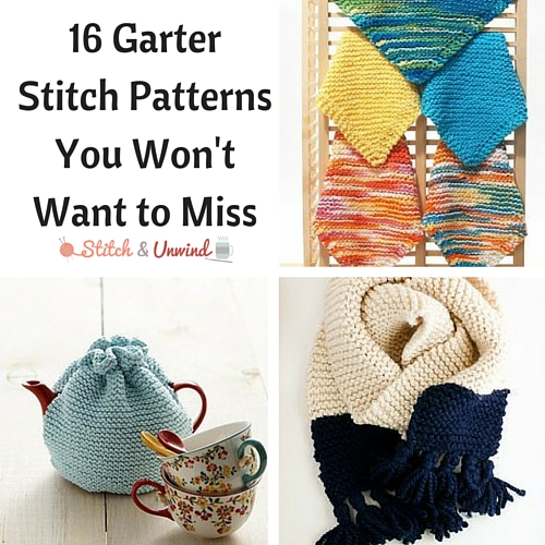 Knitting Patterns For Beginners Garter Stitch : 16 Garter Stitch Patterns You Wont Want to Miss - Stitch and Unwind