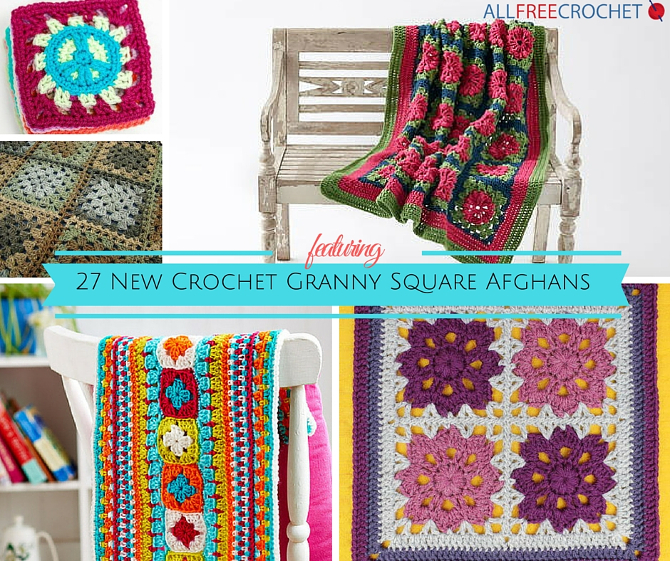 For The Love Of Granny Squares 27 New Crochet Granny Square Afghans