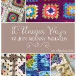 10 Unique Ways to Join Granny Squares