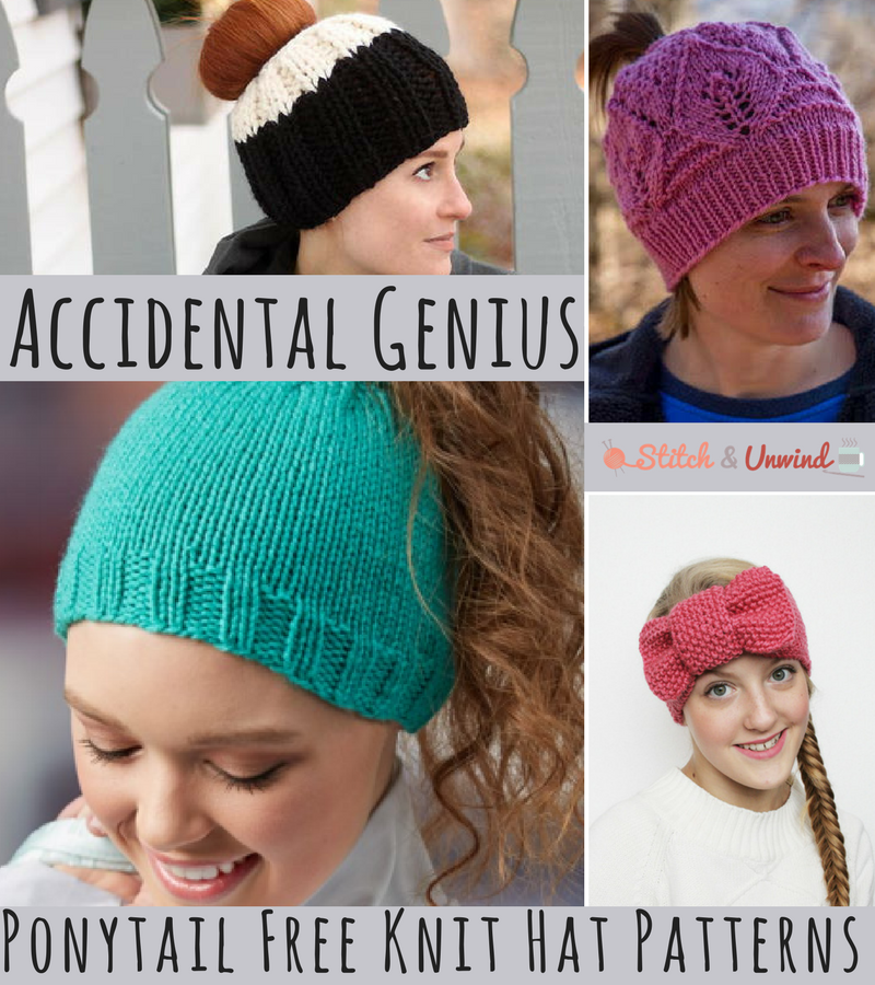 Accidental Genius + 13 Ponytail Free Knit Hat Patterns - Stitch and ... 4743925fa