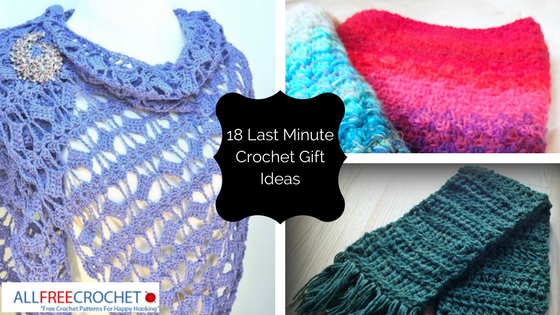 18 Last Minute Crochet Gift Ideas
